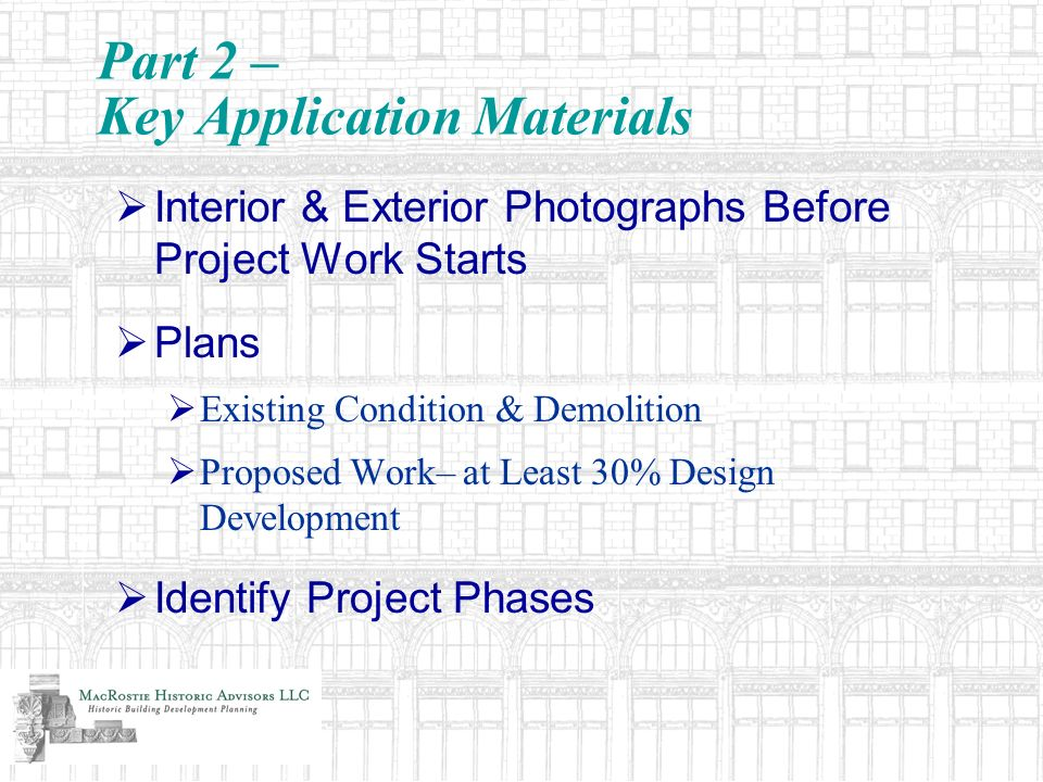 Part 2 – Key Application Materials Interior & Exterior Photographs Before Project Work Starts Plans Existing Condition & Demolition Proposed Work– at