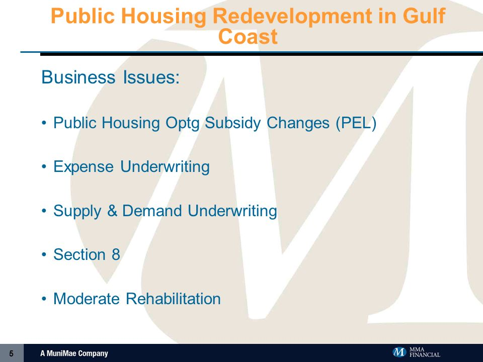 4 Investor Perceptions of Public Housing Redevelopment What Makes Good Partners: Capacity of Development Team – Experience, Track Record Financial Str