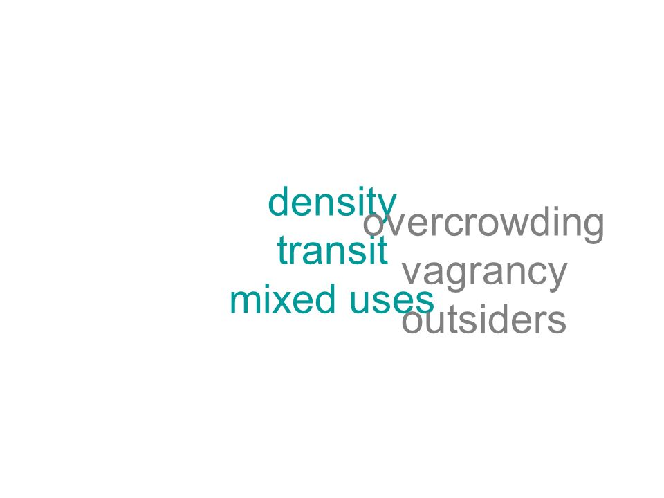 density transit mixed uses overcrowding vagrancy outsiders