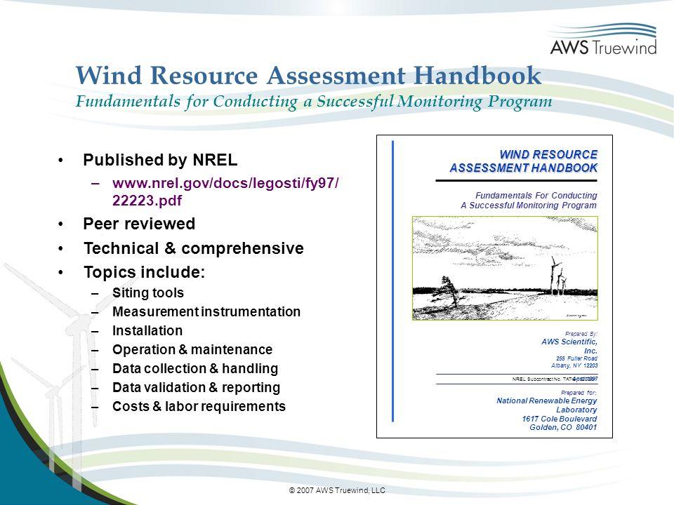© 2007 AWS Truewind, LLC Wind Resource Assessment Handbook Fundamentals for Conducting a Successful Monitoring Program Fundamentals For Conducting A S