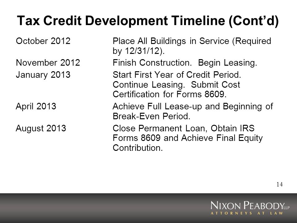 14 Tax Credit Development Timeline (Contd) October 2012Place All Buildings in Service (Required by 12/31/12). November 2012Finish Construction. Begin