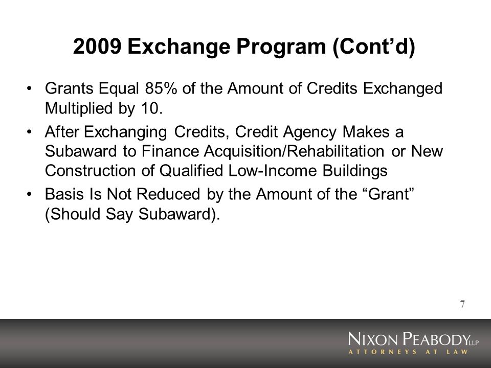 7 2009 Exchange Program (Contd) Grants Equal 85% of the Amount of Credits Exchanged Multiplied by 10. After Exchanging Credits, Credit Agency Makes a