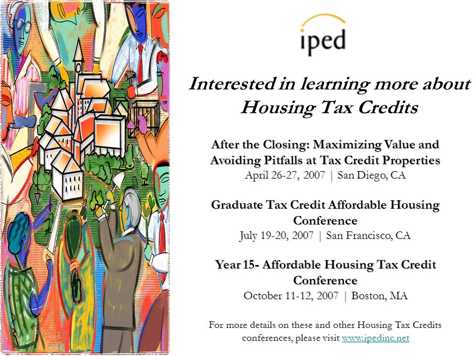 Interested in learning more about Housing Tax Credits After the Closing: Maximizing Value and Avoiding Pitfalls at Tax Credit Properties April 26-27,