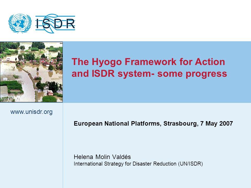 www.unisdr.org 1 European National Platforms, Strasbourg, 7 May 2007 Helena Molin Valdés International Strategy for Disaster Reduction (UN/ISDR) www.u