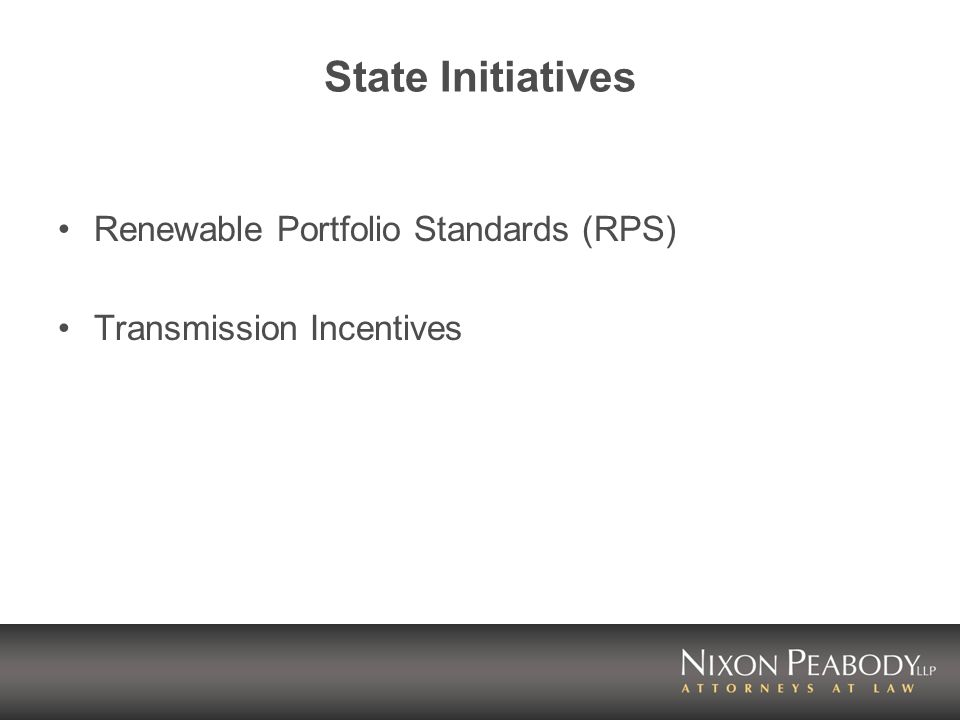 State Initiatives Renewable Portfolio Standards (RPS) Transmission Incentives