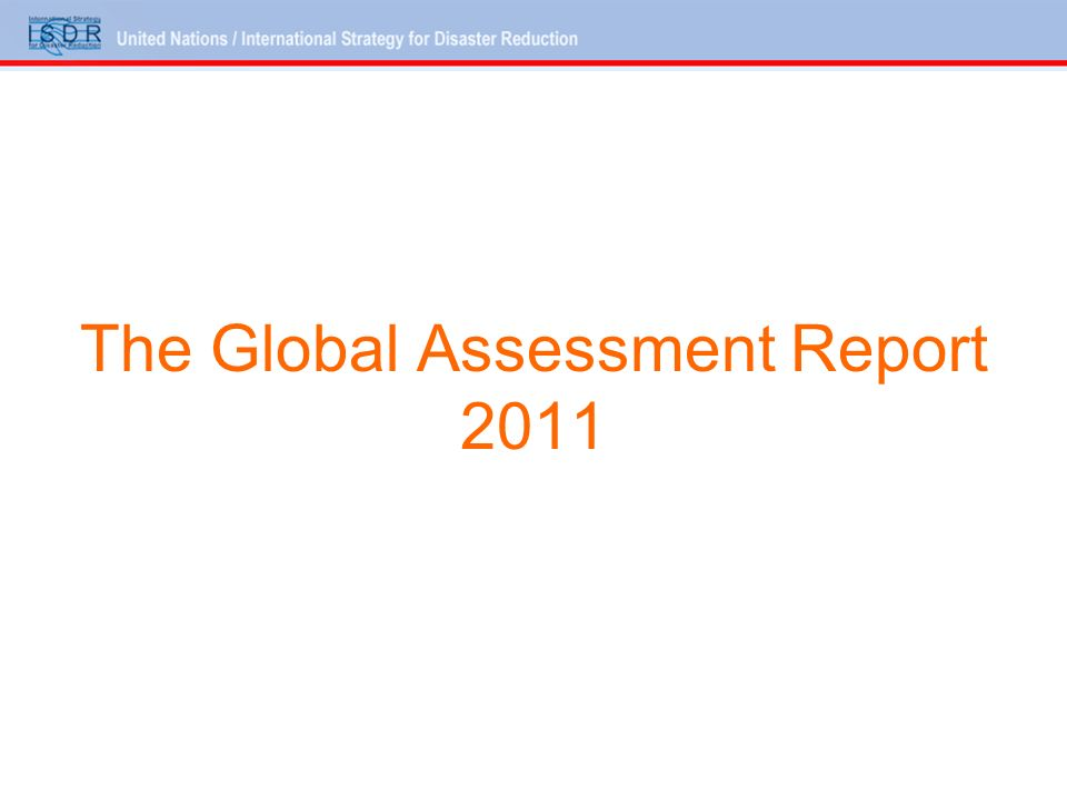 The Global Assessment Report 2011