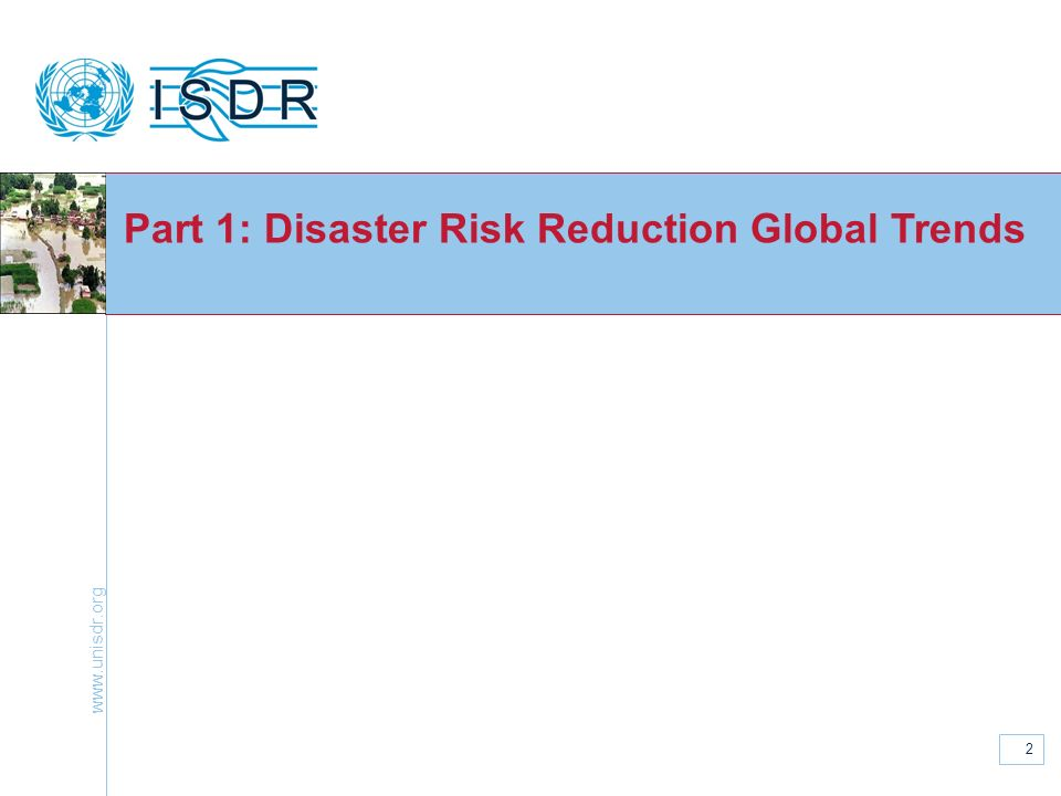 www.unisdr.org 3 Intensive Disaster Risk 82% disaster mortality 1975-2005 in 20 large disasters with over 10,000 deaths each, mainly in developing countries 38.5% disaster economic loss in 21 large disasters with over US $10 billion losses each, mainly in developed countries Disaster loss, particularly mortality, is concentrated in intensive risk hotspots