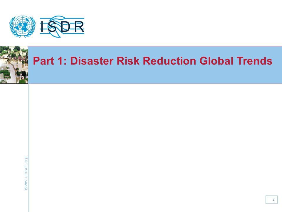 www.unisdr.org 2 Part 1: Disaster Risk Reduction Global Trends