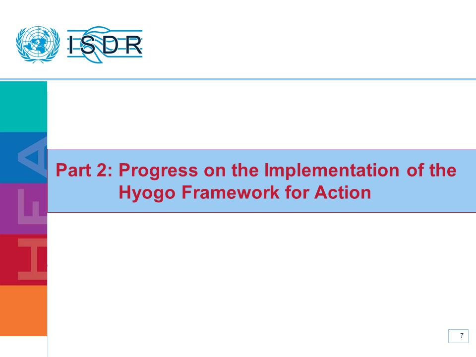 www.unisdr.org 7 Part 2: Progress on the Implementation of the Hyogo Framework for Action