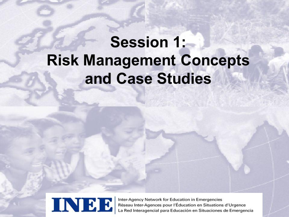 Session 1: Risk Management Concepts and Case Studies