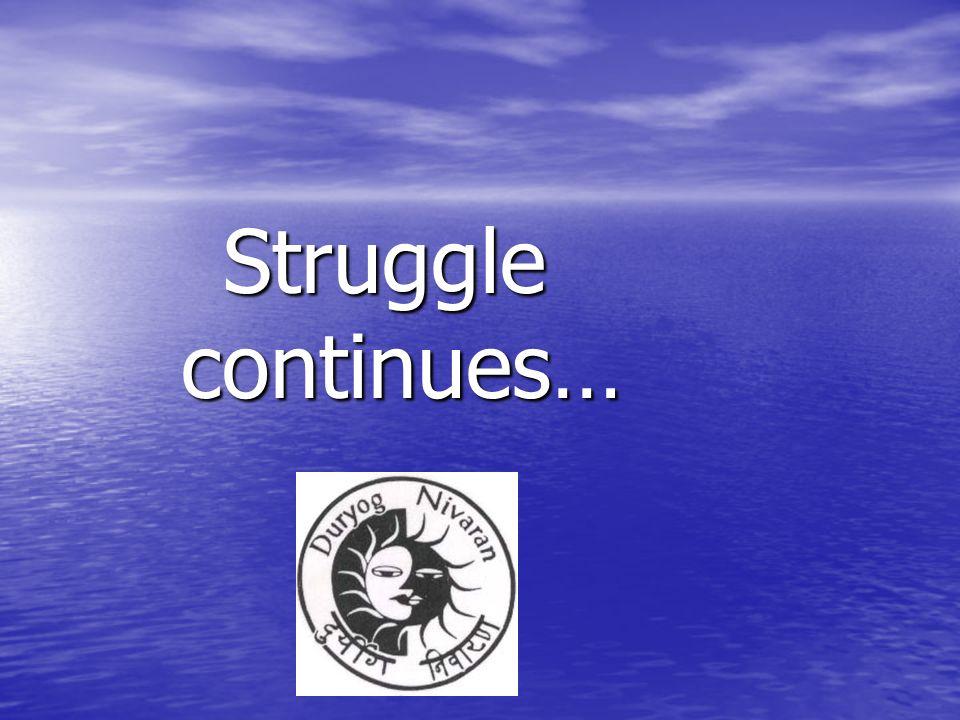 Struggle continues…