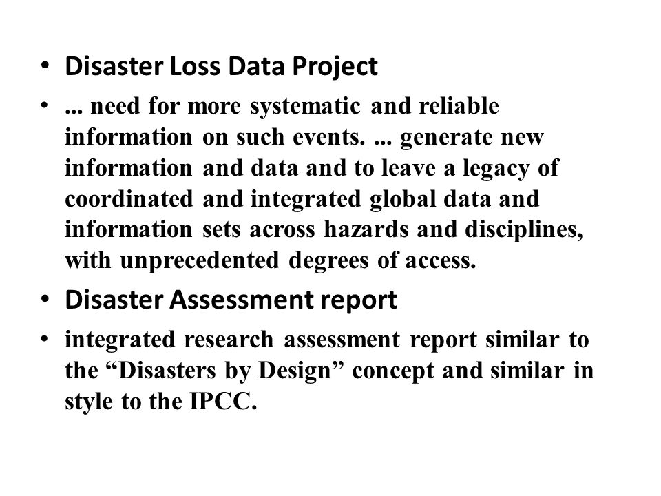 Disaster Loss Data Project... need for more systematic and reliable information on such events.... generate new information and data and to leave a le