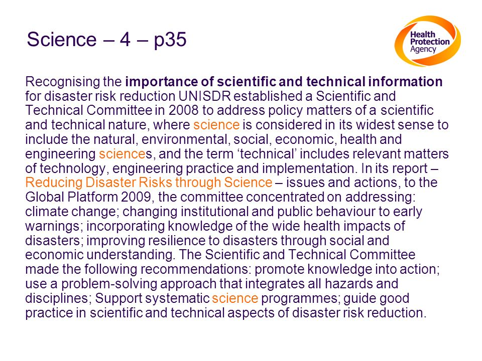 Science – 4 – p35 Recognising the importance of scientific and technical information for disaster risk reduction UNISDR established a Scientific and T