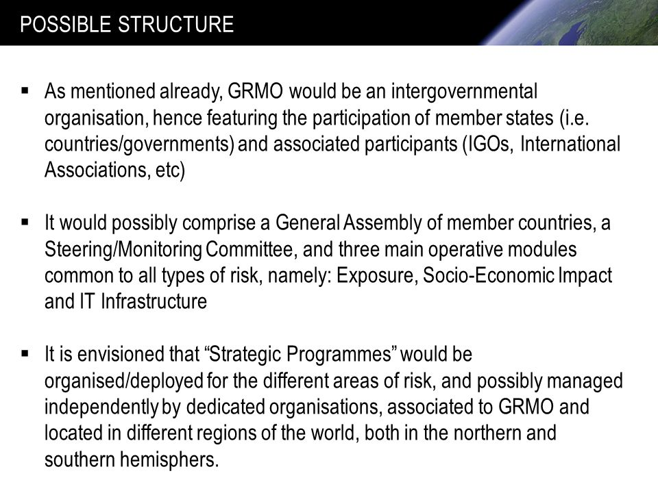 POSSIBLE STRUCTURE As mentioned already, GRMO would be an intergovernmental organisation, hence featuring the participation of member states (i.e.
