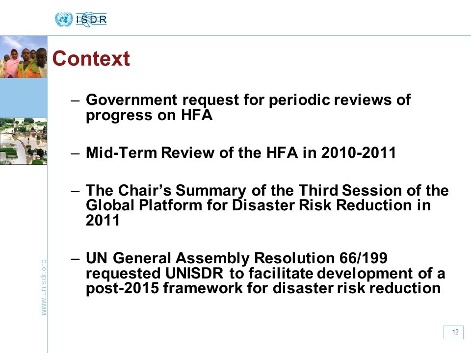 www.unisdr.org 12 –Government request for periodic reviews of progress on HFA –Mid-Term Review of the HFA in 2010-2011 –The Chairs Summary of the Thir