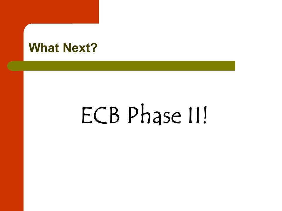 What Next ECB Phase II!