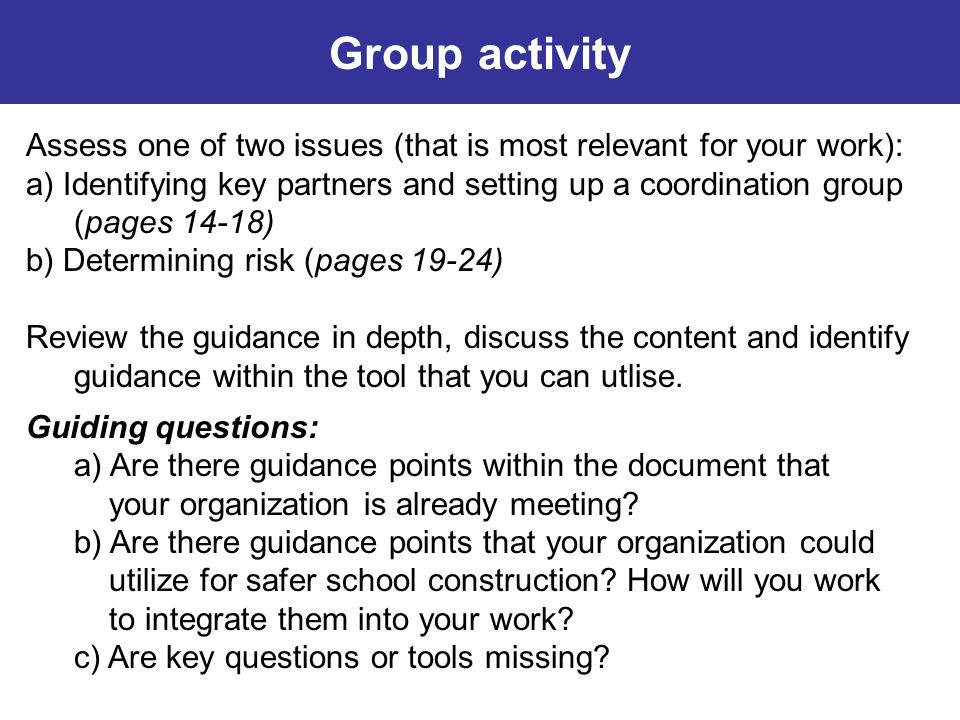 Group activity Assess one of two issues (that is most relevant for your work): a) Identifying key partners and setting up a coordination group (pages
