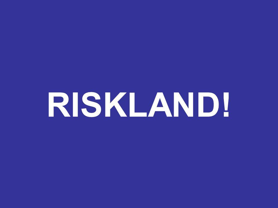 RISKLAND!