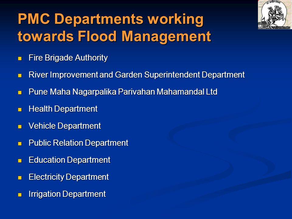 PMC Departments working towards Flood Management Fire Brigade Authority Fire Brigade Authority River Improvement and Garden Superintendent Department