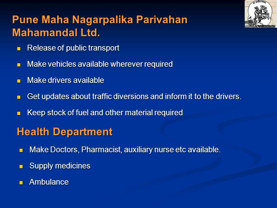 Pune Maha Nagarpalika Parivahan Mahamandal Ltd. Release of public transport Release of public transport Make vehicles available wherever required Make