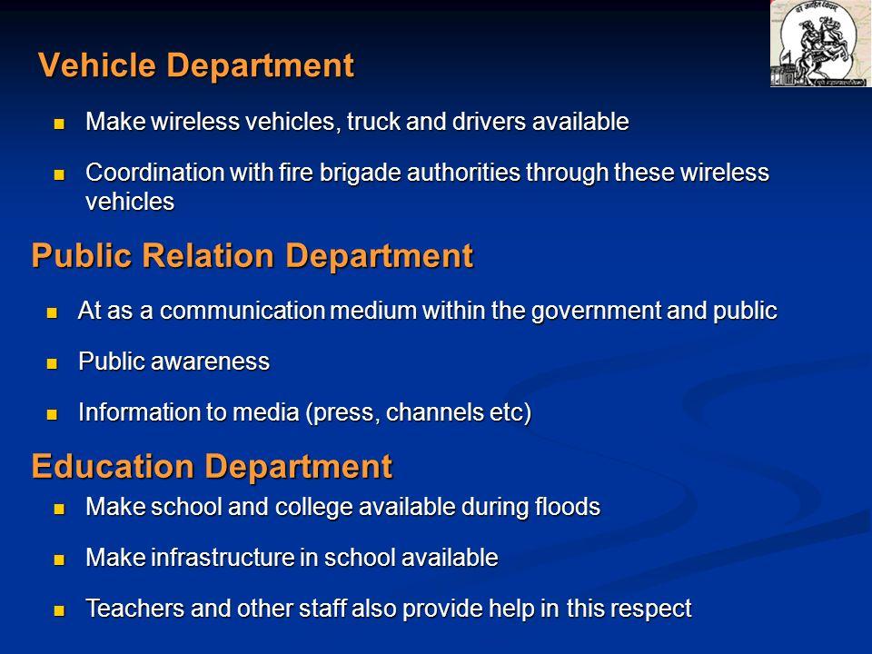 Vehicle Department Make wireless vehicles, truck and drivers available Make wireless vehicles, truck and drivers available Coordination with fire brig