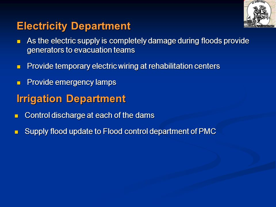 Electricity Department As the electric supply is completely damage during floods provide generators to evacuation teams As the electric supply is comp
