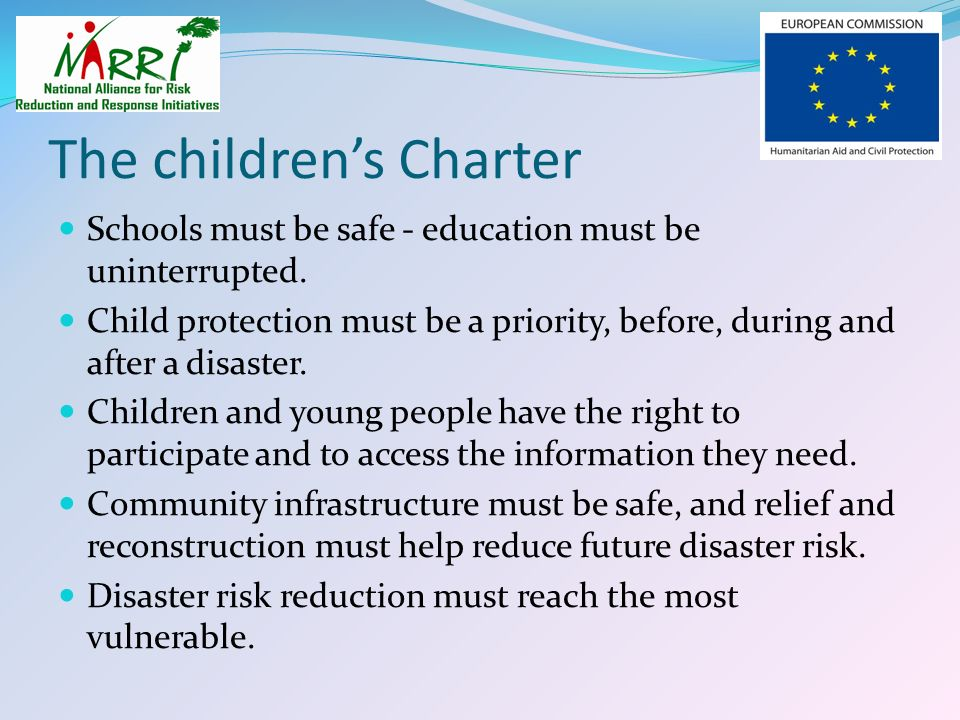 The childrens Charter Schools must be safe - education must be uninterrupted. Child protection must be a priority, before, during and after a disaster