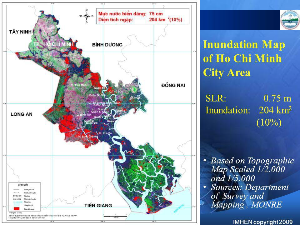 SLR:0.75 m Inundation: 204 km 2 (10%) Based on Topographic Map Scaled 1/2.000 and 1/5.000 Sources: Department of Survey and Mapping, MONRE Inundation