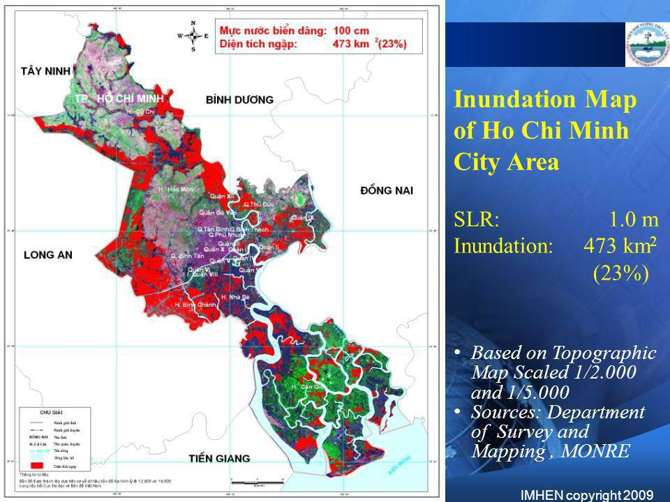 SLR:1.0 m Inundation: 473 km 2 (23%) Based on Topographic Map Scaled 1/2.000 and 1/5.000 Sources: Department of Survey and Mapping, MONRE Inundation M