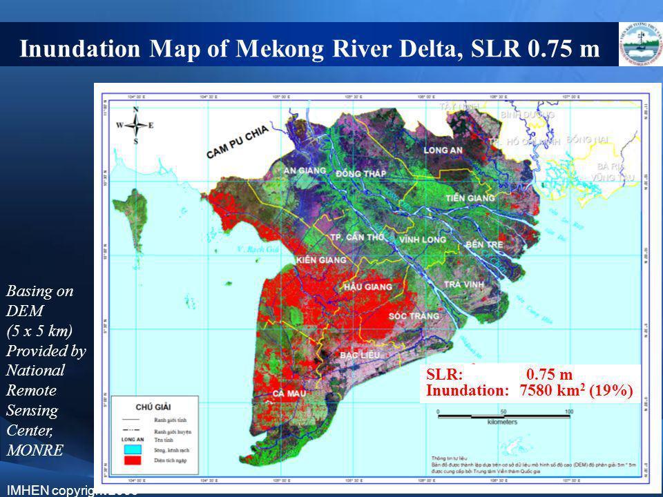 Inundation Map of Mekong River Delta, SLR 0.75 m Basing on DEM (5 x 5 km) Provided by National Remote Sensing Center, MONRE SLR: 0.75 m Inundation: 75