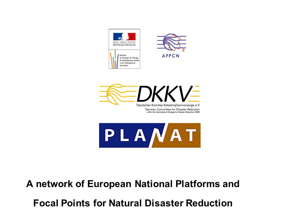 A network of European National Platforms and Focal Points for Natural Disaster Reduction
