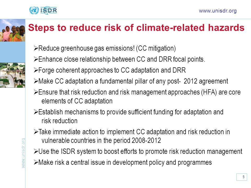 www.unisdr.org 5 Steps to reduce risk of climate-related hazards www.unisdr.org Reduce greenhouse gas emissions.