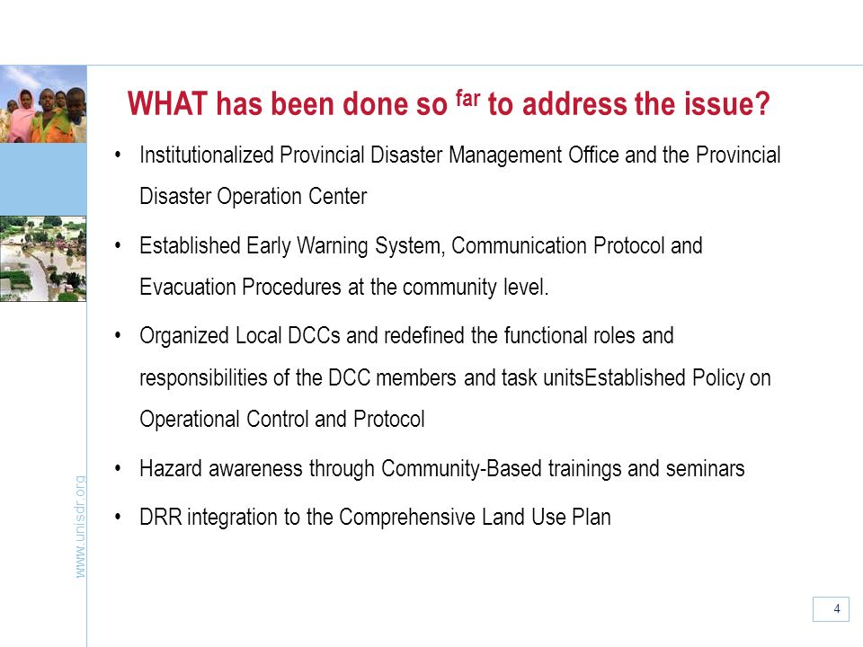 www.unisdr.org 4 WHAT has been done so far to address the issue.