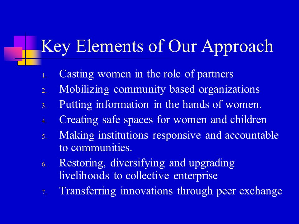 Key Elements of Our Approach 1. Casting women in the role of partners 2.