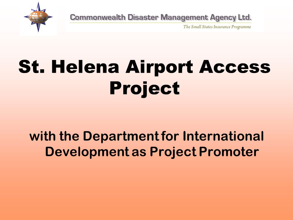 St. Helena Airport Access Project with the Department for International Development as Project Promoter