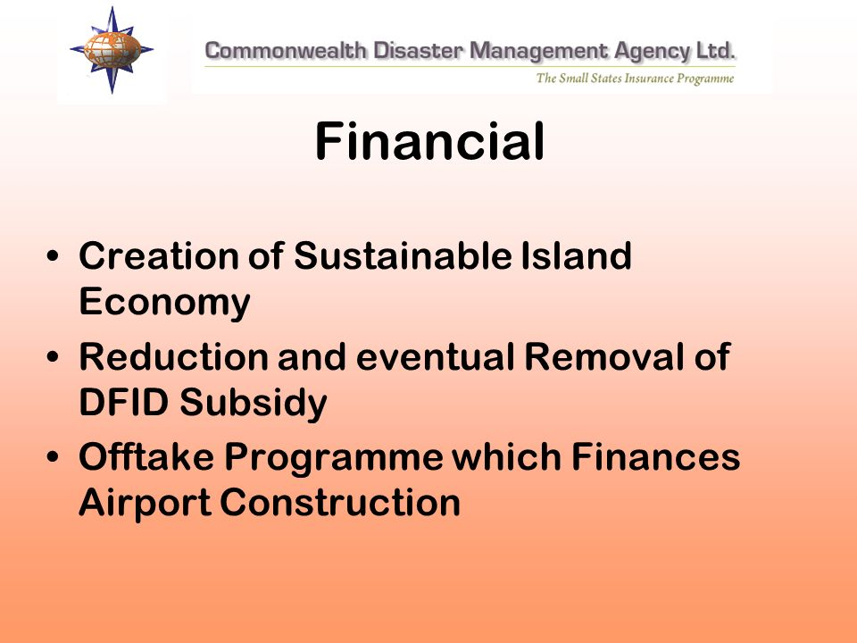 Financial Creation of Sustainable Island Economy Reduction and eventual Removal of DFID Subsidy Offtake Programme which Finances Airport Construction