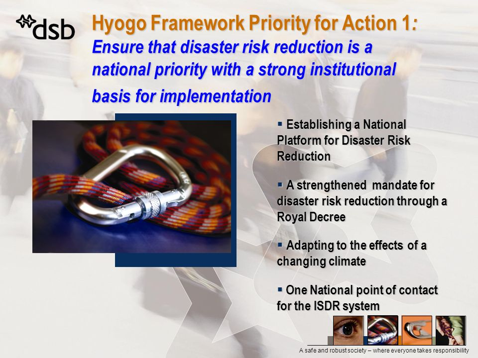 A safe and robust society – where everyone takes responsibility Hyogo Framework Priority for Action 2 : Identify, assess and monitor disaster risks and enhance early warning Annual National vulnerability and preparedness report and other multidisciplinary and trans-sectoral reports Annual National vulnerability and preparedness report and other multidisciplinary and trans-sectoral reports Research- and science based knowledge Research- and science based knowledge The Åkeneset early warning system The Åkeneset early warning system