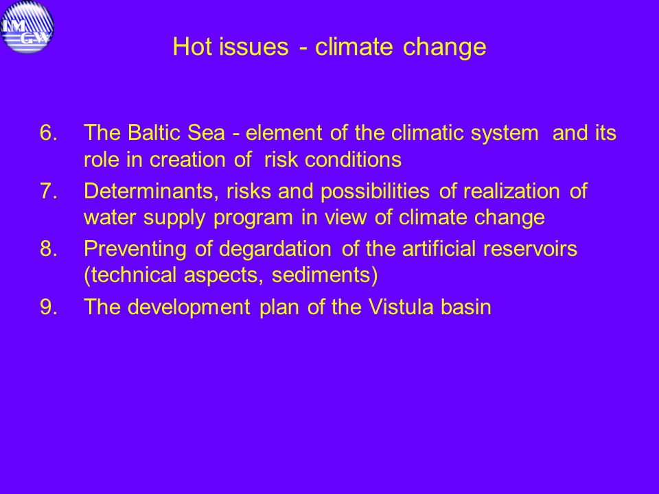 Hot issues - climate change 6.The Baltic Sea - element of the climatic system and its role in creation of risk conditions 7.Determinants, risks and po