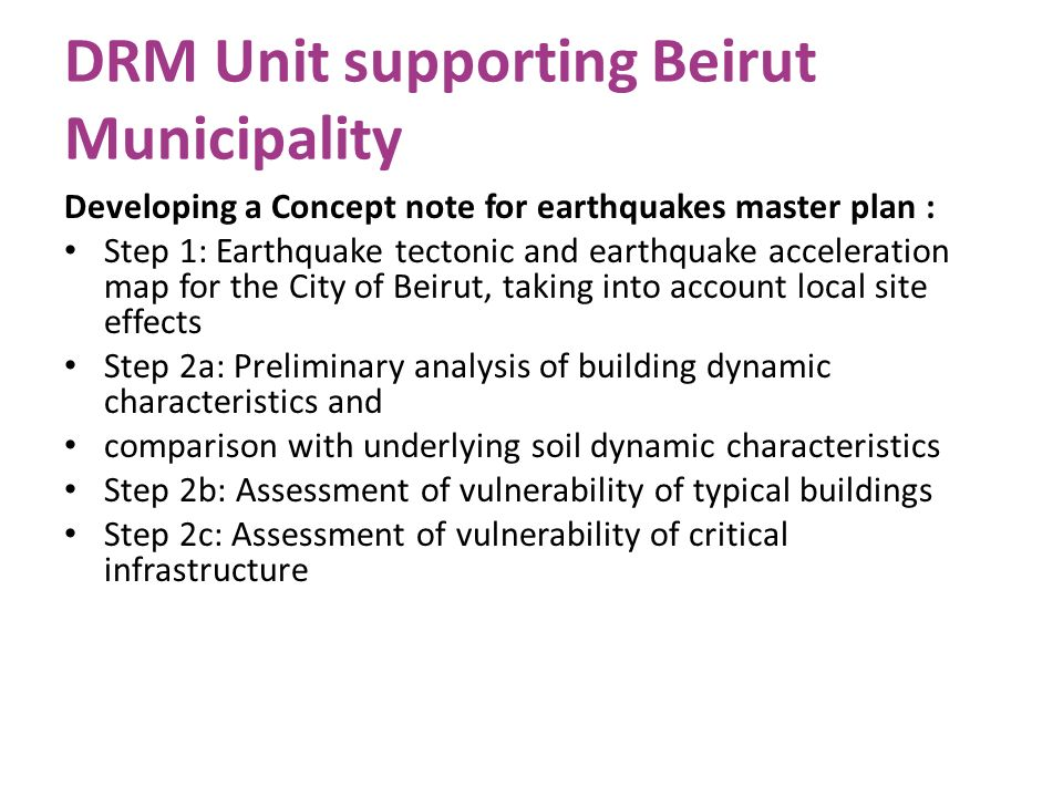 DRM Unit supporting Beirut Municipality Developing a Concept note for earthquakes master plan : Step 1: Earthquake tectonic and earthquake acceleratio