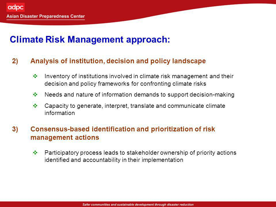 Climate Risk Management approach: 2)Analysis of institution, decision and policy landscape Inventory of institutions involved in climate risk manageme