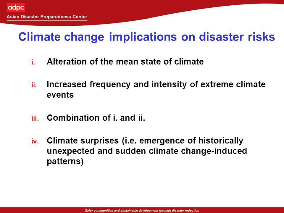 For anticipated risks: Draw on experiences of human systems in dealing with current climate variability and extremes to provide guidance in designing adaptation strategies For unanticipated risks: Draw on experiences of human systems in dealing with extreme climate events of rare severity to provide guidance in designing adaptation strategies