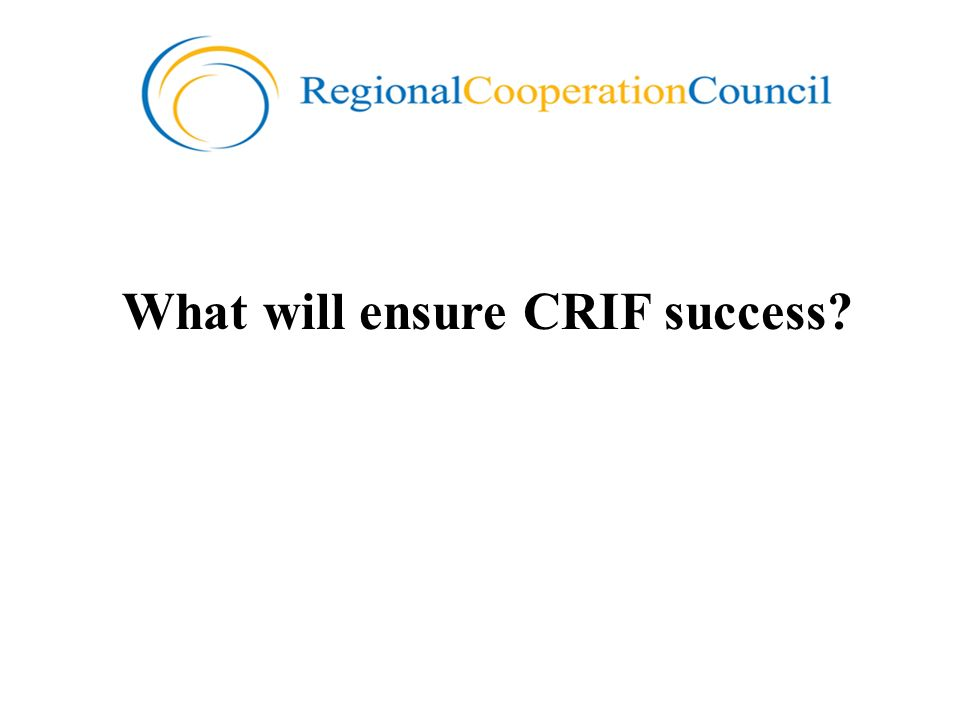 What will ensure CRIF success?
