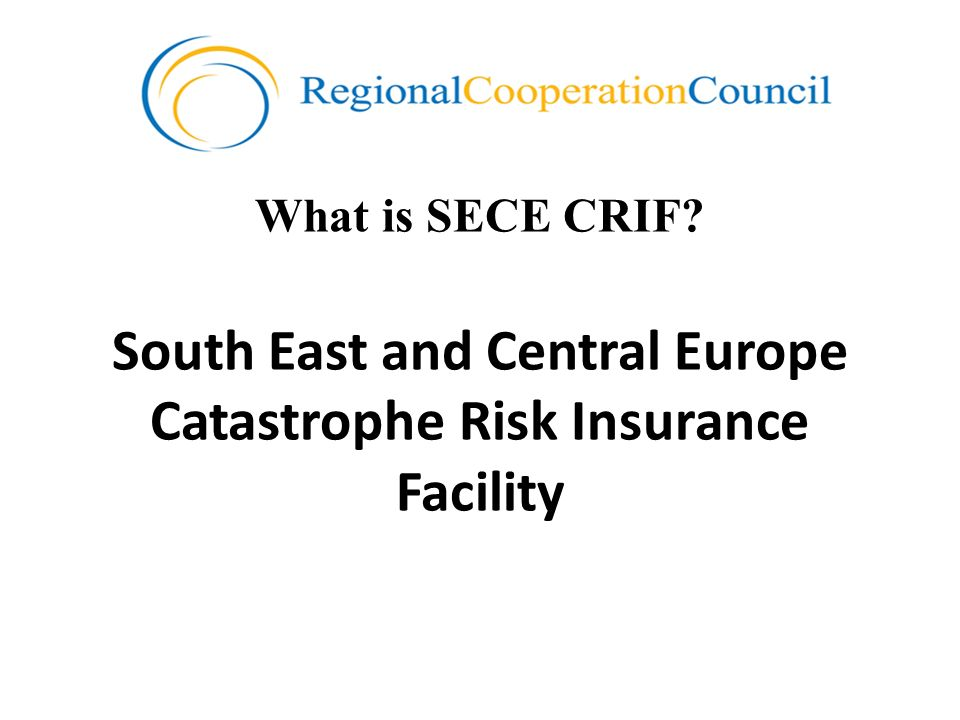 What is SECE CRIF South East and Central Europe Catastrophe Risk Insurance Facility