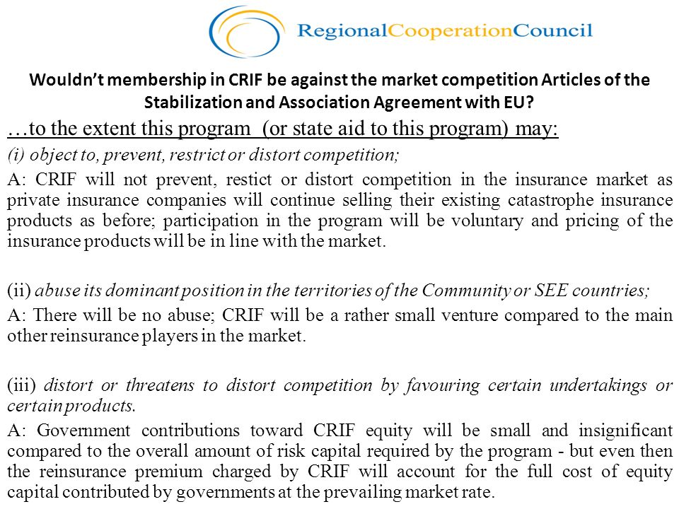 Wouldnt membership in CRIF be against the market competition Articles of the Stabilization and Association Agreement with EU? …to the extent this prog
