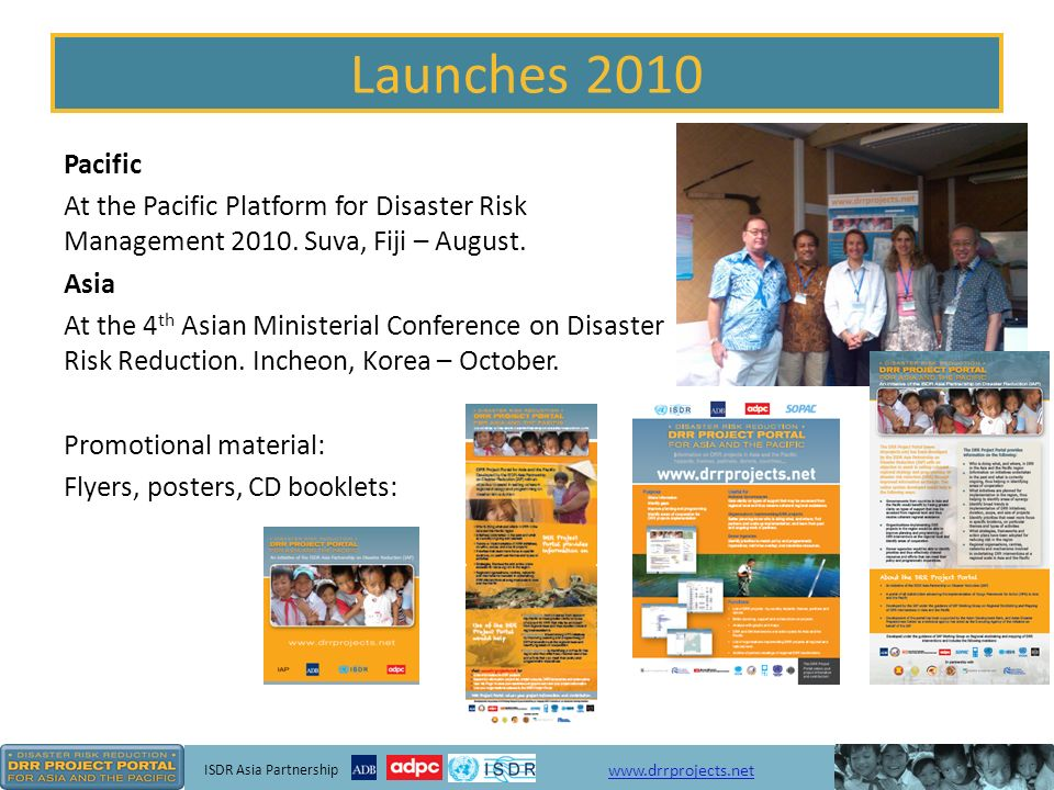 ISDR Asia Partnership www.drrprojects.net Regional Organisations Click on the Regional Organisations tab Scroll through the list of regional organisations categorised into: Regional Centres, Regional Offices and Regional Organisations Also, a list of: - Committees - Mechanisms - Forums - Networks - Meetings