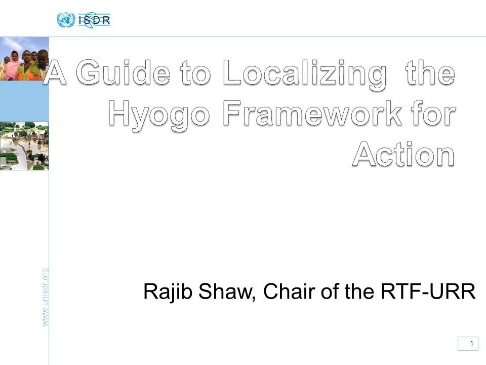www.unisdr.org 1 Rajib Shaw, Chair of the RTF-URR