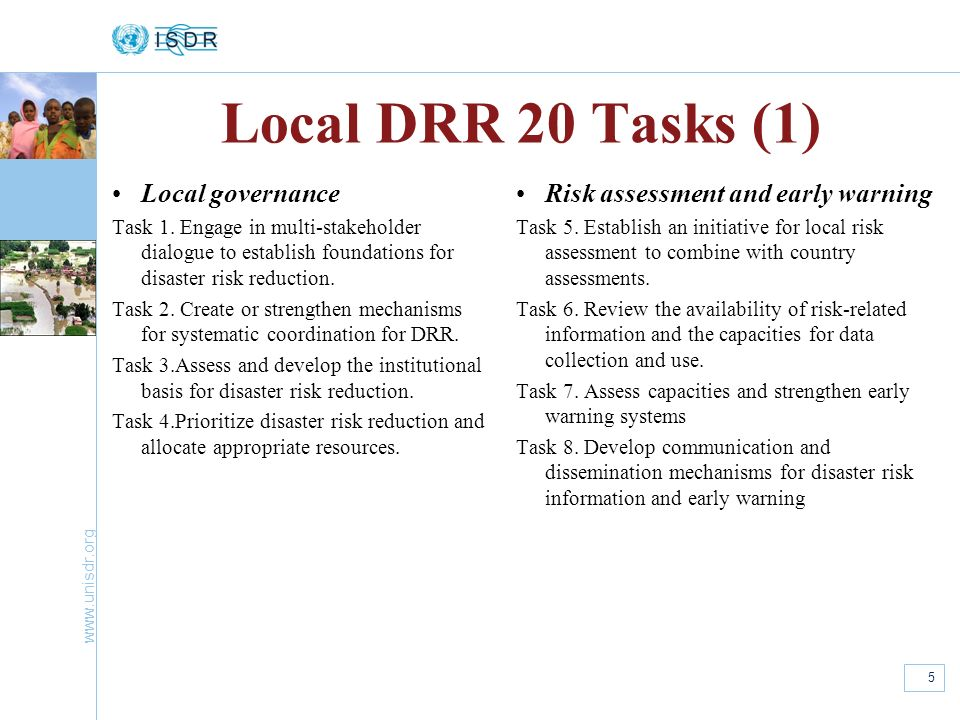 www.unisdr.org 5 Local DRR 20 Tasks (1) Local governance Task 1. Engage in multi-stakeholder dialogue to establish foundations for disaster risk reduc