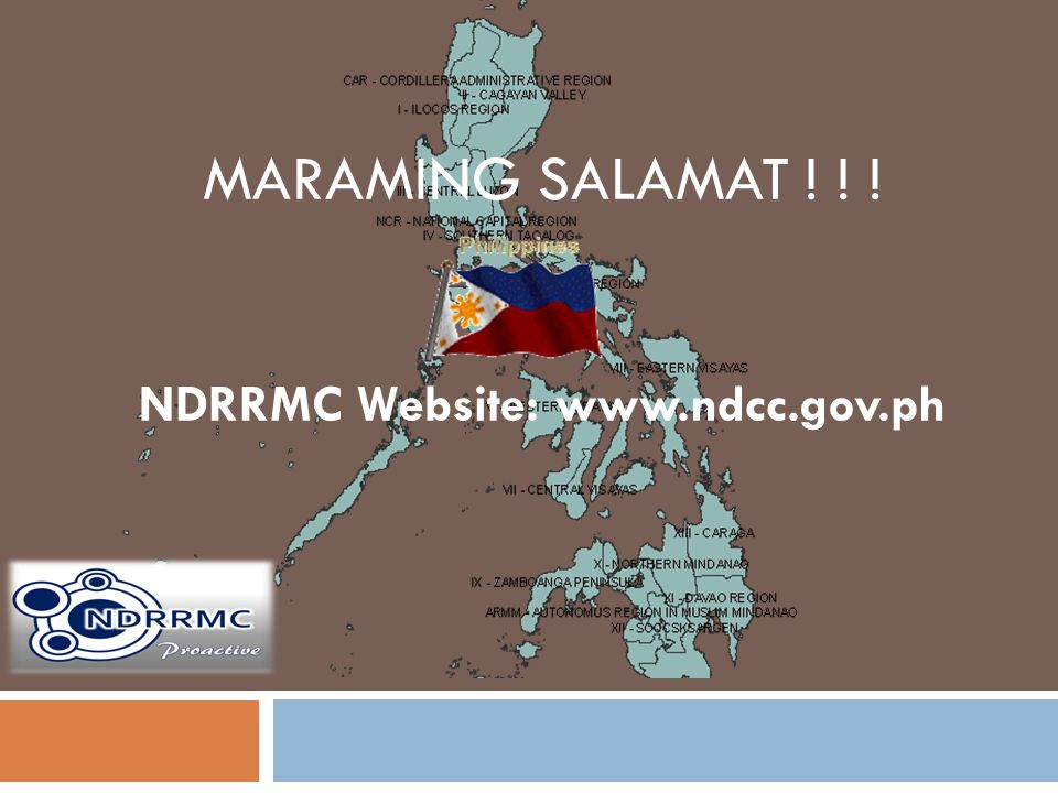 MARAMING SALAMAT ! ! ! NDRRMC Website: www.ndcc.gov.ph
