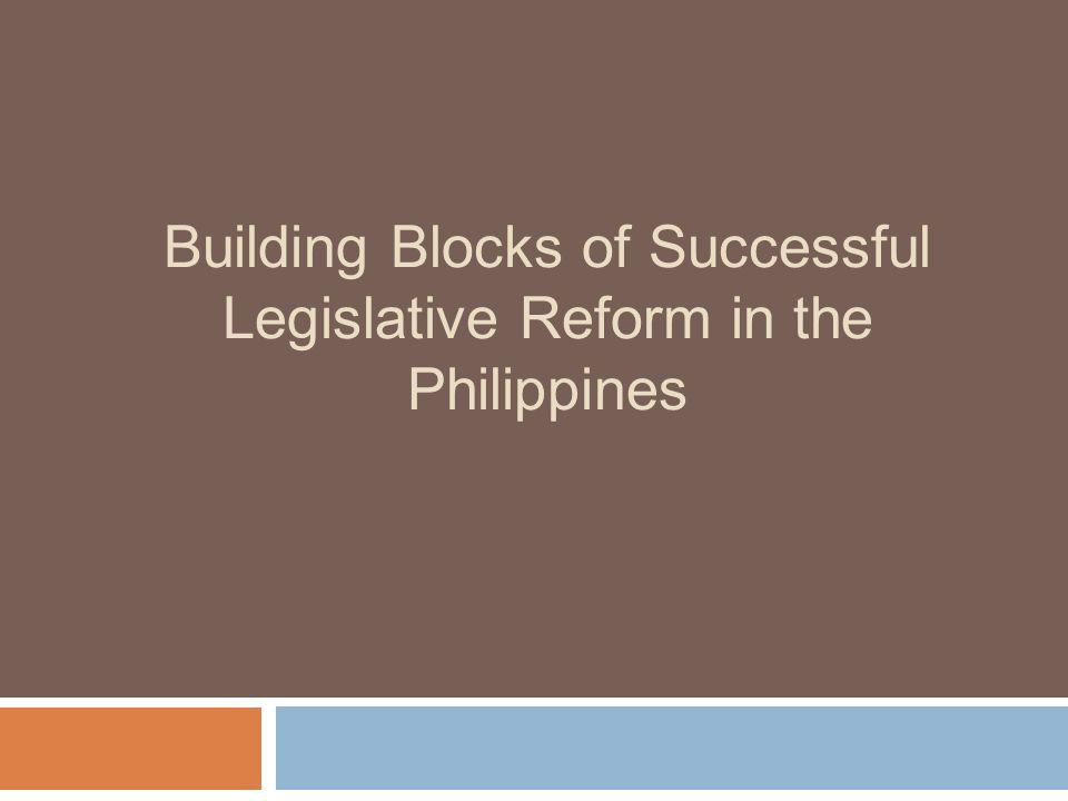 Building Blocks of Successful Legislative Reform in the Philippines