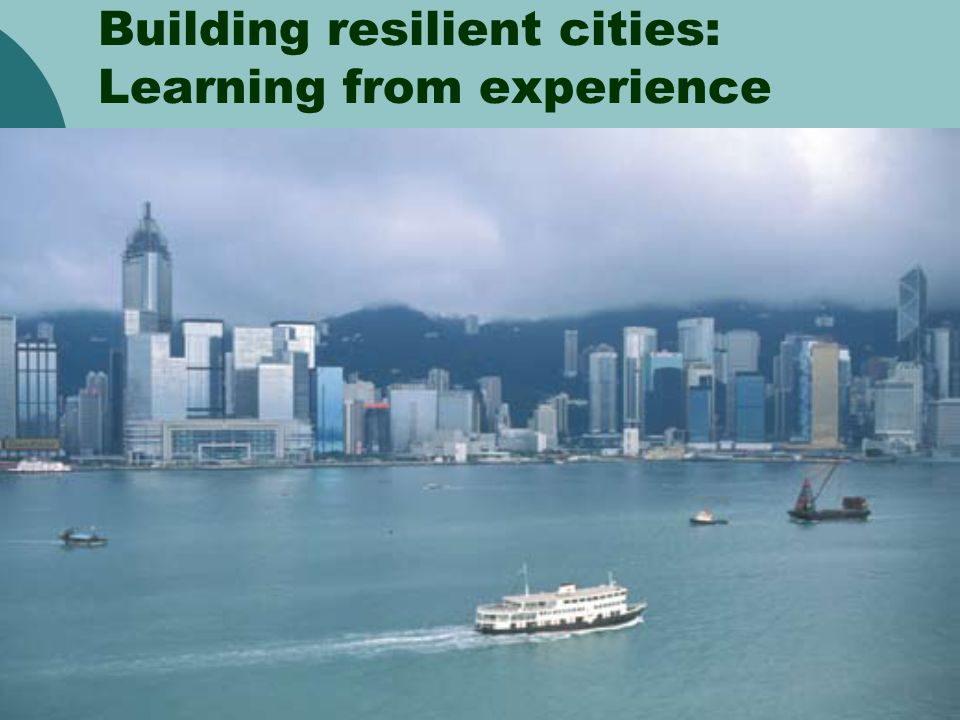 17 Building resilient cities: Learning from experience